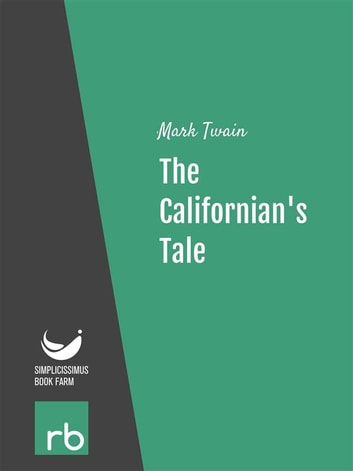 the californians tale summary essay Summaries a cinematic essay in defense of remembering, the royal road offers up a primer on the spanish colonization of california and the mexican american war alongside intimate reflections on nostalgia, butch identity, the pursuit of unavailable women and alfred hitchcock's vertigo - all against.