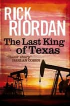 The Last King of Texas ebook by