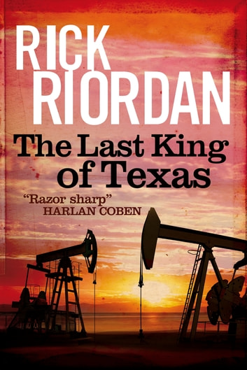 The Last King of Texas ebook by Rick Riordan