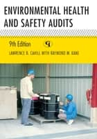 Environmental Health and Safety Audits ebook by Lawrence B. Cahill, Raymond W. Kane