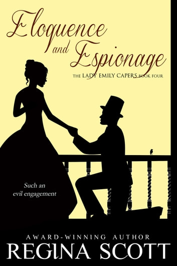 Eloquence and Espionage ebook by Regina Scott