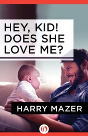 Hey, Kid! Does She Love Me? ebook by Harry Mazer