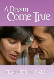 A Dream Come True ebook by Margaret Carr
