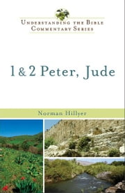 1 & 2 Peter, Jude (Understanding the Bible Commentary Series) ebook by Norman Hillyer
