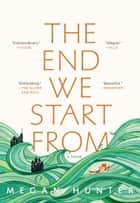 The End We Start From ebook by Megan Hunter