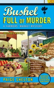 Bushel Full of Murder ebook by Paige Shelton