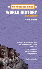 The No-Nonsense Guide to World History ebook by Chris Brazier