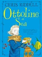 Ottoline at Sea ebook by Chris Riddell