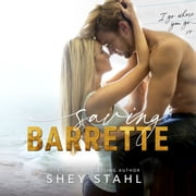 Saving Barrette audiobook by Shey Stahl