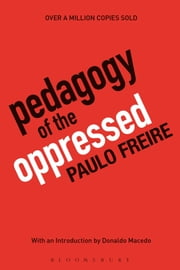 Pedagogy of the Oppressed - 30th Anniversary Edition ebook by Paulo Freire,Myra Bergman Ramos