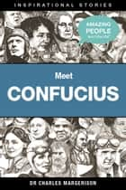 Meet Confucius ebook by Charles Margerison