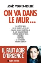On va dans le mur... eBook by Agnès Verdier-Molinié