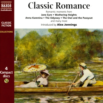 Classic Romance - Great romantic moments from literature including Pride and Prejudice, Jane Eyre, Wuthering Heights, Romeo and Juliet, Around the World in Eighty Days audiobook by Helen Davies