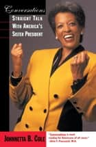 Conversations - Straight Talk with America's Sister President ebook by Johnnetta B. Cole