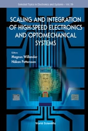 Scaling and Integration of High Speed Electronics and Optomechanical Systems ebook by Magnus Willander, H???kan Pettersson