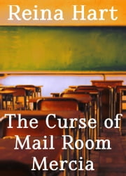 The Curse of Mail Room Mercia ebook by Reina Hart