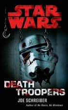 Star Wars: Death Troopers ebook by Joe Schreiber