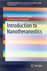 Introduction to Nanotheranostics ebook by Subramanian Tamil Selvan,Karthikeyan Narayanan