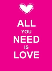 All You Need Is Love ebook by Summersdale