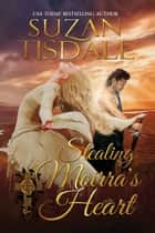 Stealing Moirra's Heart - Book One of The Moirra's Heart Series ebook by Suzan Tisdale