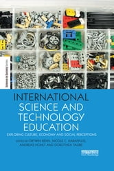 International Science and Technology Education - Exploring Culture, Economy and Social Perceptions ebook by