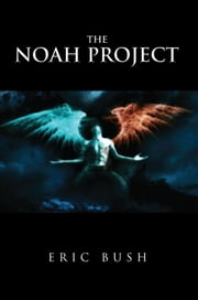 The Noah Project ebook by Eric Bush