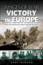 Victory in Europe ebook by Andrew Rawson