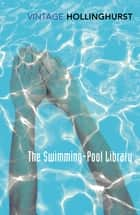 The Swimming Pool Library ebook by Alan Hollinghurst