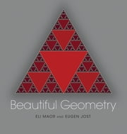 Beautiful Geometry ebook by Eli Maor,Eugen Jost