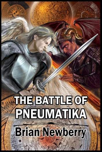 The battle of pneumatika - In the beginning... ebook by Brian Newberry