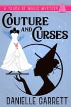 Couture and Curses - A Touch of Magic Mystery ebook by Danielle Garrett