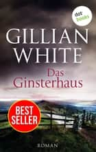 Das Ginsterhaus - Roman ebook by Gillian White
