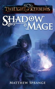 Shadowmage ebook by Matthew Sprange