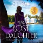 The Lost Daughter - From the #1 bestselling author of The Secret Wife audiobook by Gill Paul