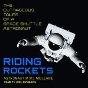 Riding Rockets - The Outrageous Tales of a Space Shuttle Astronaut audiobook by Mike Mullane