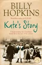 Kate's Story (The Hopkins Family Saga, Book 2) - A heartrending tale of northern family life ebook by Billy Hopkins