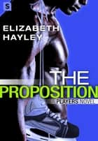 The Proposition 電子書 by Elizabeth Hayley