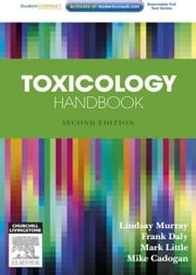 Toxicology Handbook ebook by Lindsay Murray,Frank Daly,Mark Little,Mike Cadogan,Ovidiu Pascu,Kerry Anne Hoggett