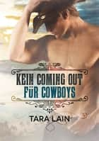 Kein Coming Out für Cowboys eBook by Tara Lain, Teresa Simons