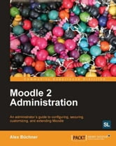 Moodle 2 Administration ebook by Alex Buchner