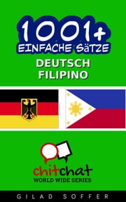 1001+ Einfache Sätze Deutsch - Filipino ebook by Gilad Soffer