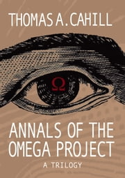 Annals of the Omega Project ebook by Thomas A. Cahill