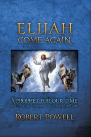 Elijah Come Again ebook by Robert Powell