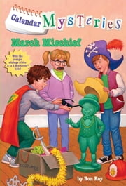 Calendar Mysteries #3: March Mischief ebook by Ron Roy,John Steven Gurney