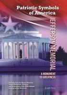 Jefferson Memorial - A Monument to Greatness ebook by Joseph Ferry