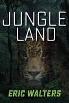Jungle Land ebook by Eric Walters