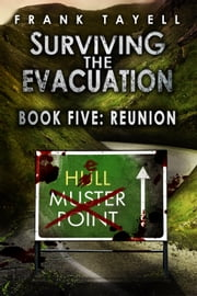 Surviving The Evacuation, Book 5: Reunion ebook by Frank Tayell