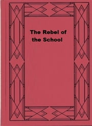 The Rebel of the School ebook by L. T. Meade