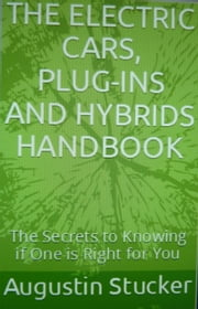 The Electric Cars, Plug-Ins and Hybrids Handbook ebook by Augustin Stucker