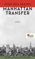 Manhattan Transfer ebook by Clemens Meyer, John Dos Passos, Dirk van Gunsteren